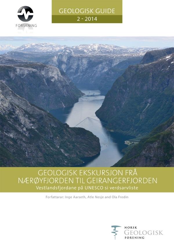 Geologisk Ekskursjon frå Nærøyfjorden til Geirangerfjorden. Vestlandsfjordane på UNESCO si verdsarvliste