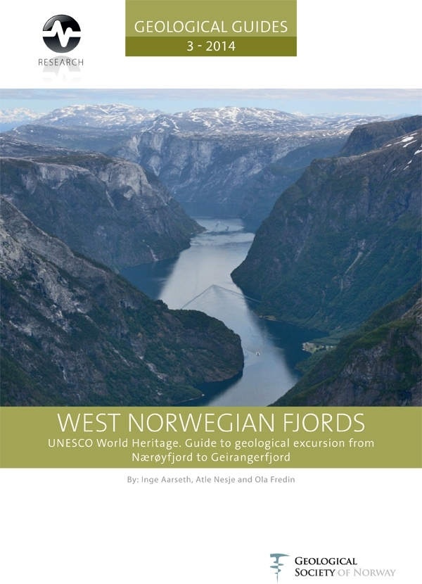 West Norwegian Fjords - UNESCO World Heritage. Guide to geological excursion from Nærøyfjord to Geirangerfjord